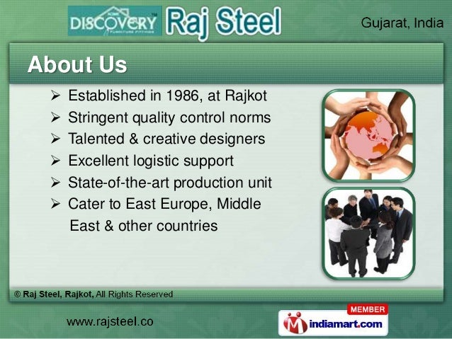 About Us    Established in 1986, at Rajkot    Stringent quality control norms    Talented & creative designers    Exce...