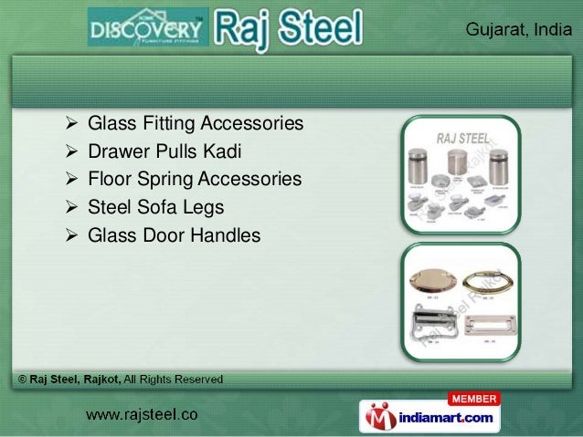    Glass Fitting Accessories   Drawer Pulls Kadi   Floor Spring Accessories   Steel Sofa Legs   Glass Door Handles