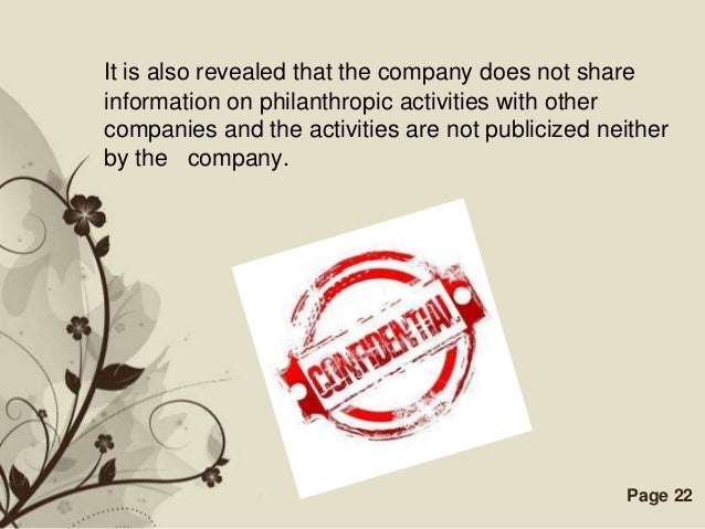 It is also revealed that the company does not shareinformation on philanthropic activities with othercompanies and the act...