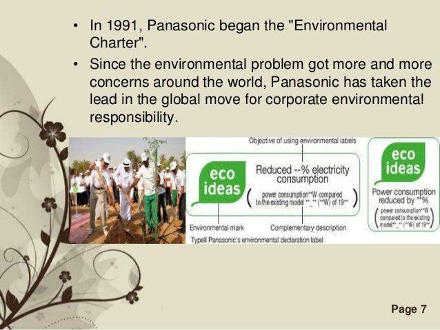 "• In 1991, Panasonic began the ""Environmental  Charter"".• Since the environmental problem got more and more  concerns arou..."