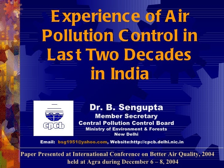 E xperience of A ir        Pollution C ontrol in        Las t Two Decades              in India                          D...