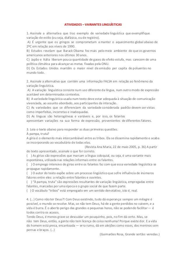 ATIVIDADES – VARIANTES LINGUÍSTICAS 1. Assinale a alternativa que traz exemplo de variedade linguística que exemplifique v...