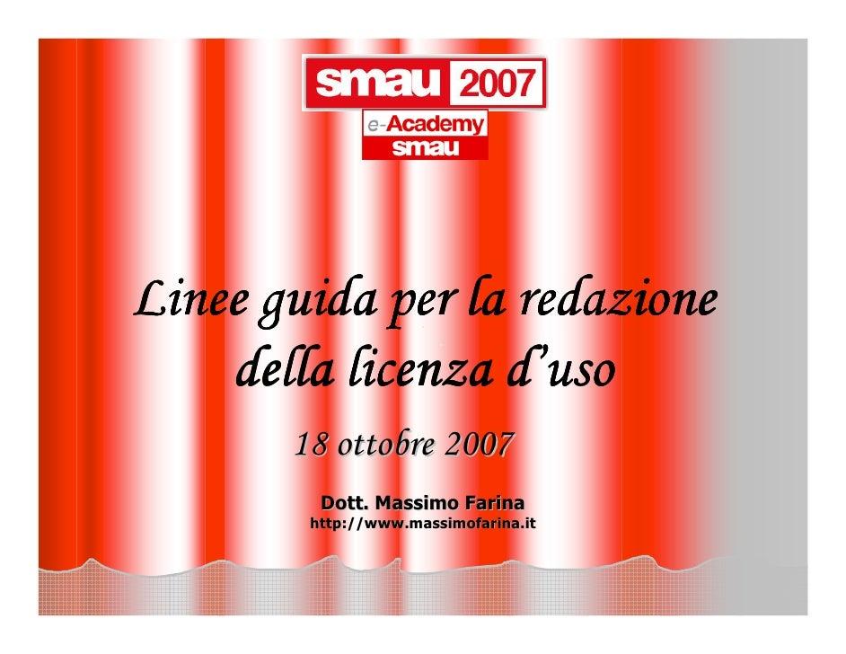 Linee guida per la redazione                   d'     della licenza d'uso        18 ottobre 2007          Dott. Massimo Fa...
