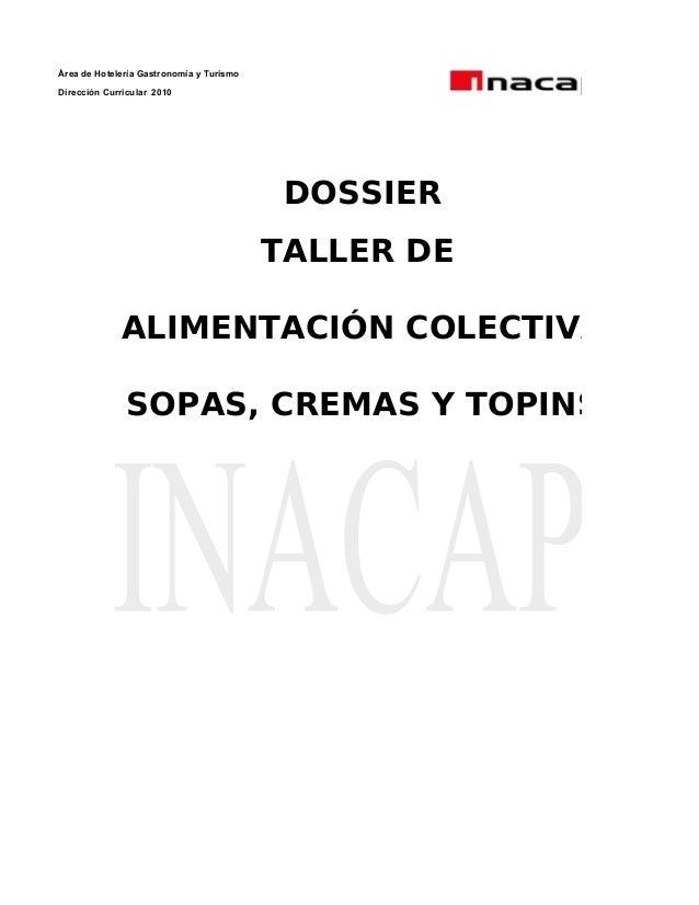 Área de Hotelería Gastronomía y Turismo Dirección Curricular 2010 DOSSIER TALLER DE ALIMENTACIÓN COLECTIVA SOPAS, CREMAS Y...