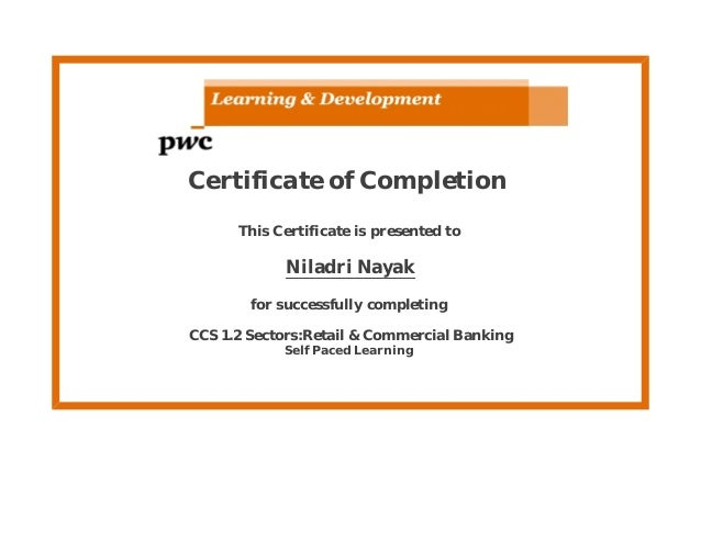 Certificate of Completion This Certificate is presented to Niladri Nayak for successfully completing CCS 1.2 Sectors:Retai...