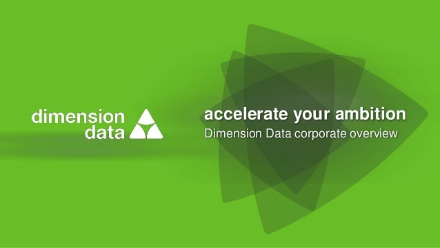 accelerate your ambition Dimension Data corporate overview