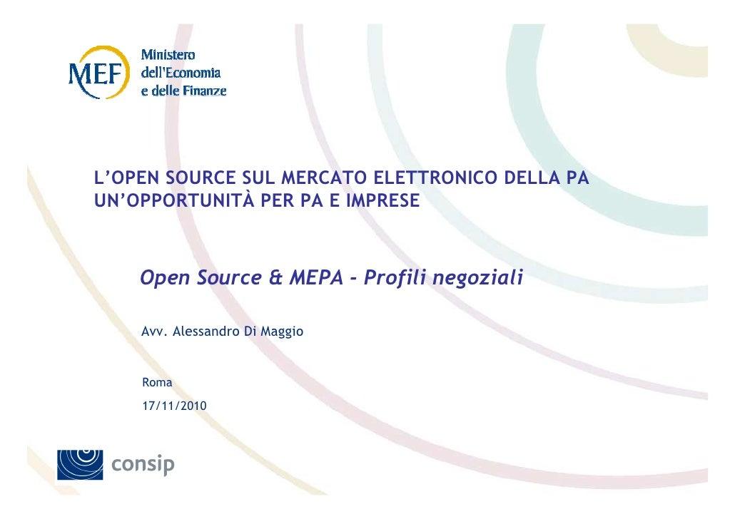 L'OPEN SOURCE SUL MERCATO ELETTRONICO DELLA PAUN'OPPORTUNITÀ PER PA E IMPRESE    Open Source & MEPA - Profili negoziali   ...