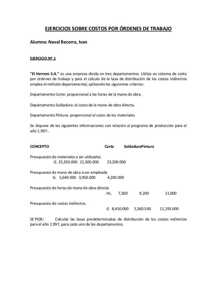 """EJERCICIOS SOBRE COSTOS POR ÓRDENES DE TRABAJOAlumno: Naval Becerra, IvanEJERCICIO Nº 1""""El Herrero S.A."""" es una empresa di..."""