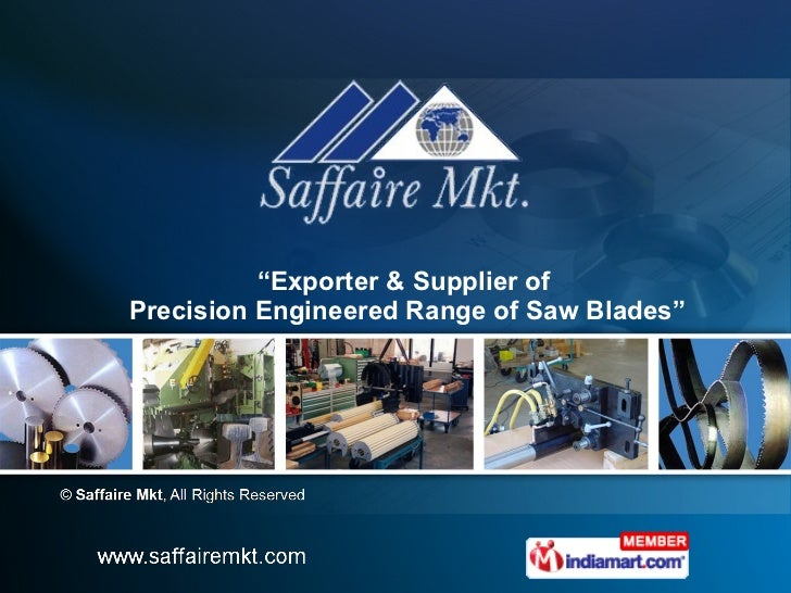 """"""" Exporter & Supplier of  Precision Engineered Range of Saw Blades"""""""