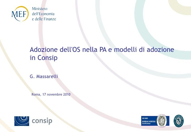 Adozione dellOS nella PA e modelli di adozionein ConsipG. MassarelliRoma, 17 novembre 2010
