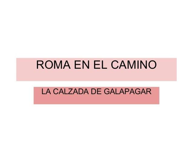 ROMA EN EL CAMINO LA CALZADA DE GALAPAGAR