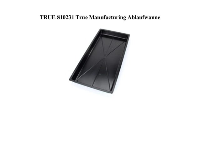 TRUE 810231 True Manufacturing Ablaufwanne