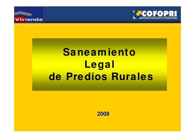 Saneamiento  Legal  de Predios Rurales  2008