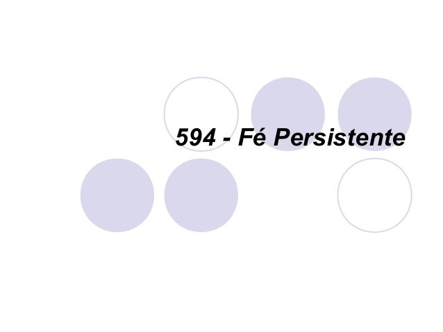594 - Fé Persistente