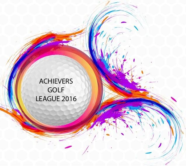 ACHIEVERS GOLF LEAGUE 2016