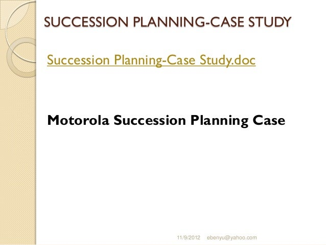 succession planning case study Succession planning and management in kenya: a case study of quantity surveying firms submitted by: charles otieno ogutu b53/81544/2012 research project submitted in partial fulfillment for the award of the degree of master of.