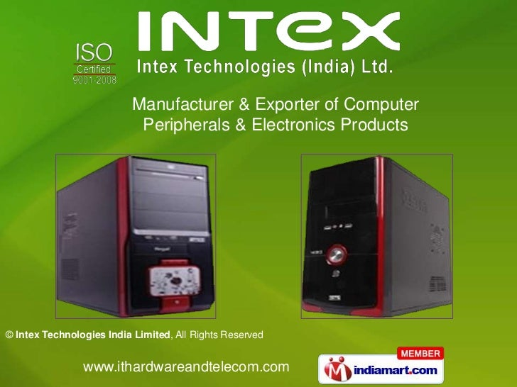Manufacturer & Exporter of Computer                           Peripherals & Electronics Products© Intex Technologies India...