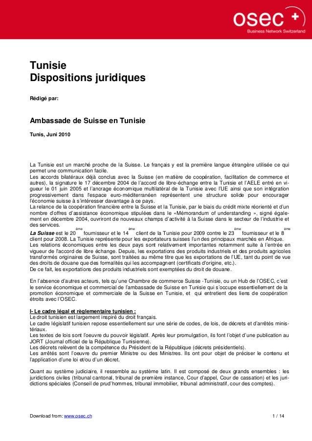 Tunisie Dispositions juridiques Rédigé par:  Ambassade de Suisse en Tunisie Tunis, Juni 2010  La Tunisie est un marché pro...