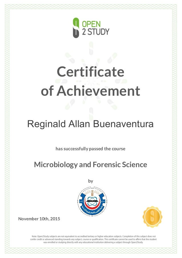 Certificate of Achievement Reginald Allan Buenaventura has successfully passed the course Microbiology and Forensic Scienc...
