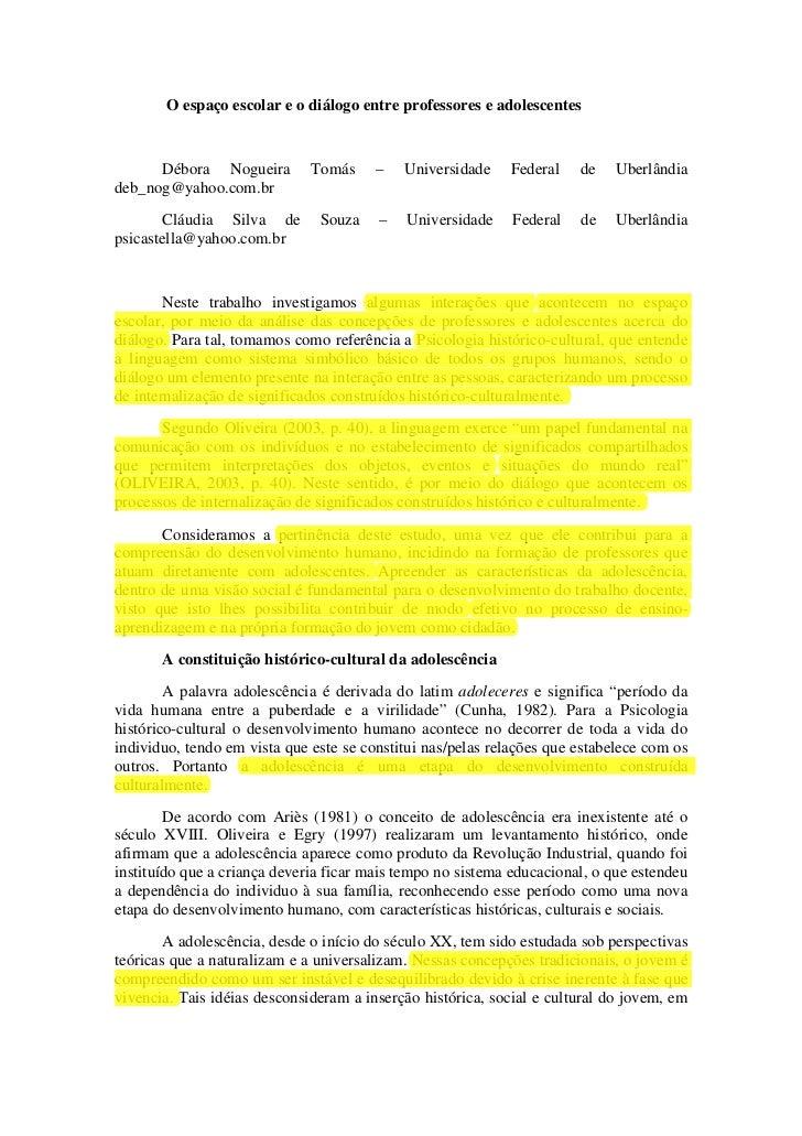 O espaço escolar e o diálogo entre professores e adolescentes      Débora Nogueira         Tomás     –   Universidade    F...
