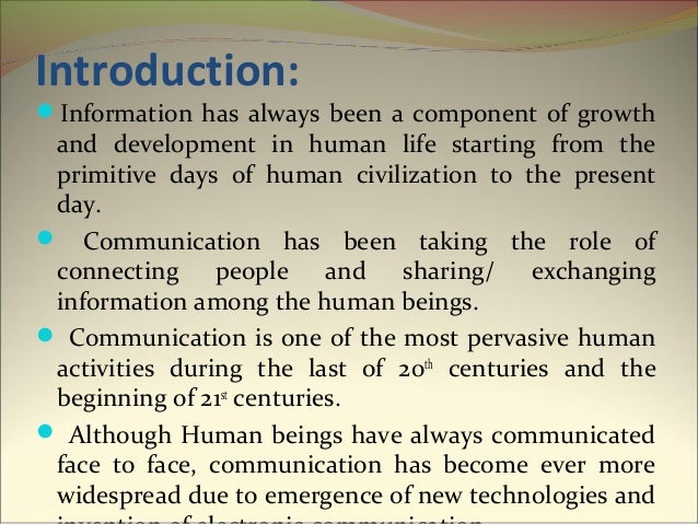 information communication Communication is a source of information to the organizational members for decision-making process as it helps identifying and assessing alternative course of actions communication also plays a crucial role in altering individual's attitudes , ie, a well informed individual will have better attitude than a less-informed individual.