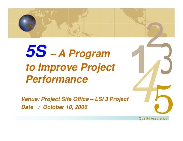 5S – A Program to Improve Project Performance                                                         3Venue: Project Site...