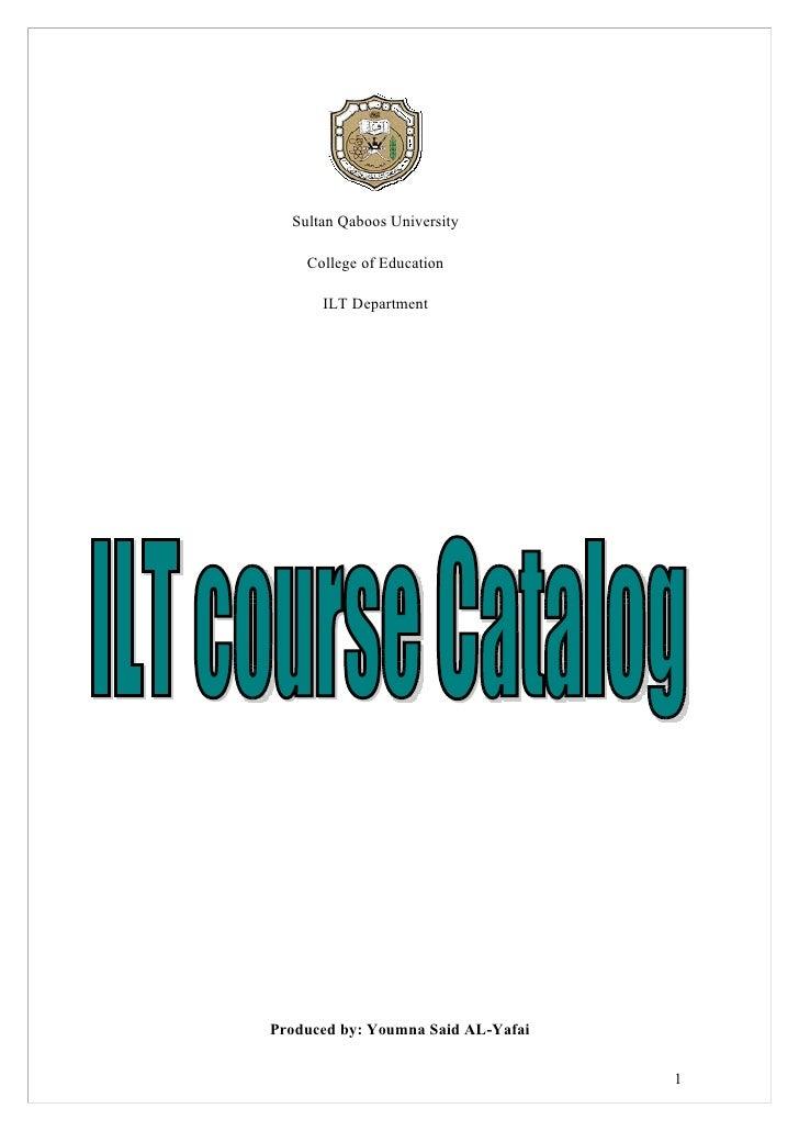 Sultan Qaboos University      College of Education        ILT Department     Produced by: Youmna Said AL-Yafai            ...