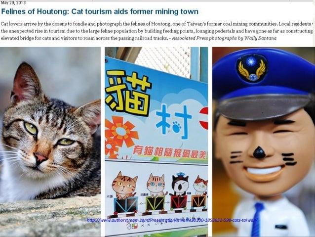 http://www.authorstream.com/Presentation/mireille30100-1853652-598-cats-taiwan/