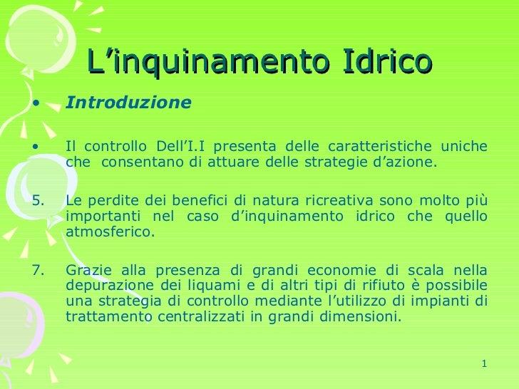 L'inquinamento Idrico <ul><li>Introduzione </li></ul><ul><li>Il controllo Dell'I.I presenta delle caratteristiche uniche c...