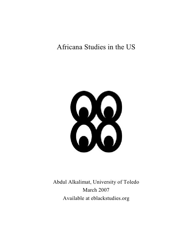 Africana Studies in the USAbdul Alkalimat, University of Toledo            March 2007   Available at eblackstudies.org