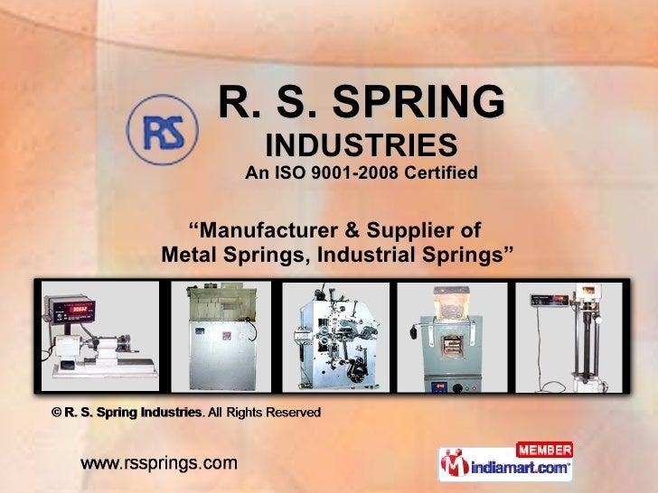 "R. S. SPRING INDUSTRIES An ISO 9001-2008 Certified "" Manufacturer & Supplier of  Metal Springs, Industrial Springs"""