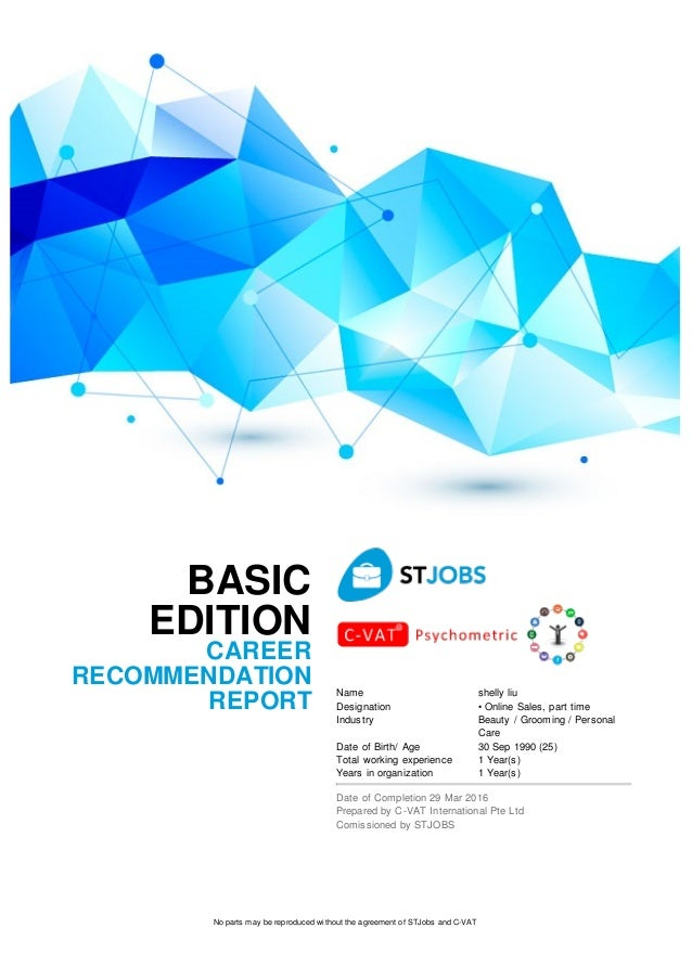 BASIC EDITION CAREER RECOMMENDATION REPORT Name shelly liu Designation • Online Sales, part time Industry Beauty / Groomin...