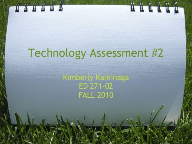 Technology Assessment #2 Kimberly Kaminaga ED 271-02 FALL 2010