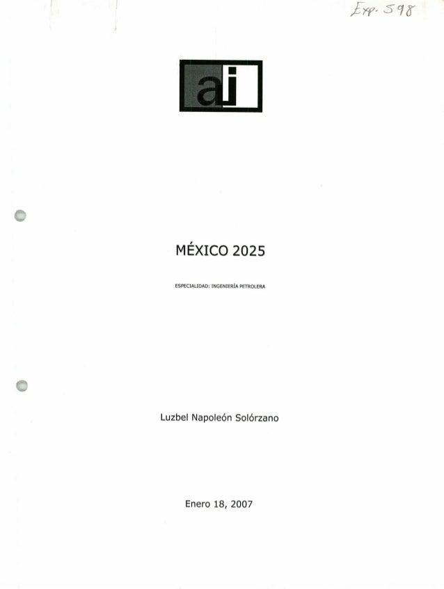 MÉXICO 2025 ESPECIALIDAD: INGENIERÍA PETROLERA Luzbel Napoleón Solórzano Enero 18, 2007