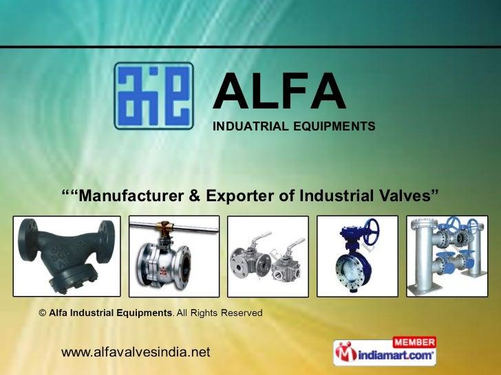 """"" Manufacturer & Exporter of Industrial Valves"" ALFA INDUATRIAL EQUIPMENTS"