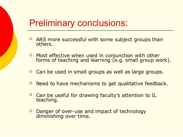 Preliminary conclusions:  ARS more successful with some subject groups than others.  Most effective when used in conjunc...