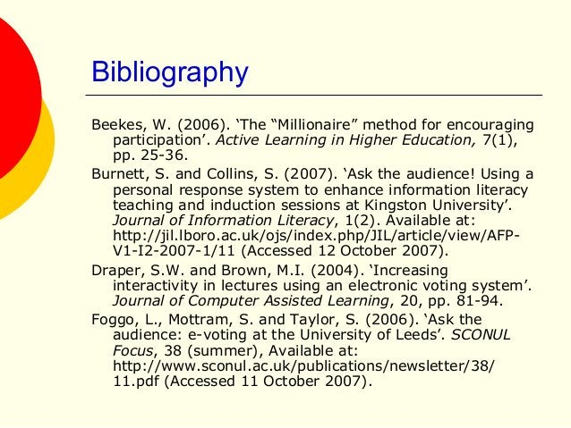 """Bibliography Beekes, W. (2006). 'The """"Millionaire"""" method for encouraging participation'. Active Learning in Higher Educat..."""