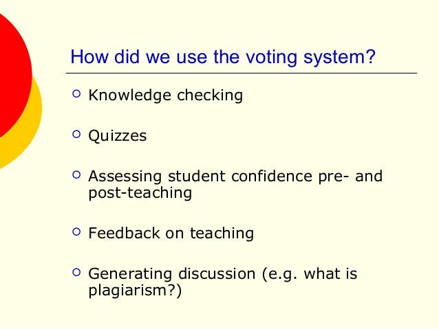 How did we use the voting system?  Knowledge checking  Quizzes  Assessing student confidence pre- and post-teaching  F...