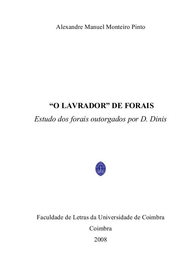 """1 Alexandre Manuel Monteiro Pinto """"O LAVRADOR"""" DE FORAIS Estudo dos forais outorgados por D. Dinis Faculdade de Letras da ..."""