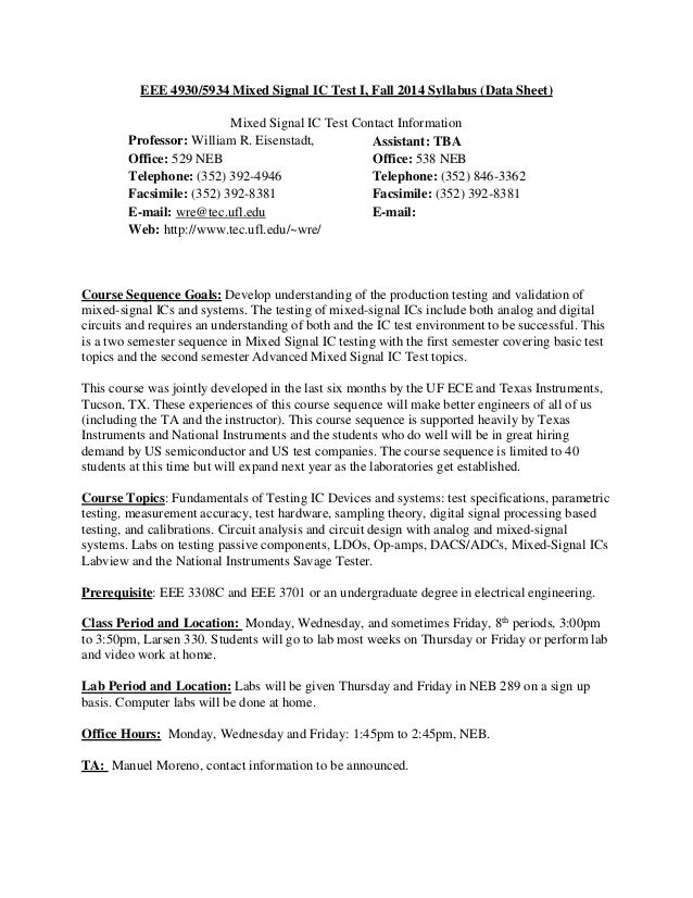 EEE 4930/5934 Mixed Signal IC Test I, Fall 2014 Syllabus (Data Sheet) Mixed Signal IC Test Contact Information Professor: ...