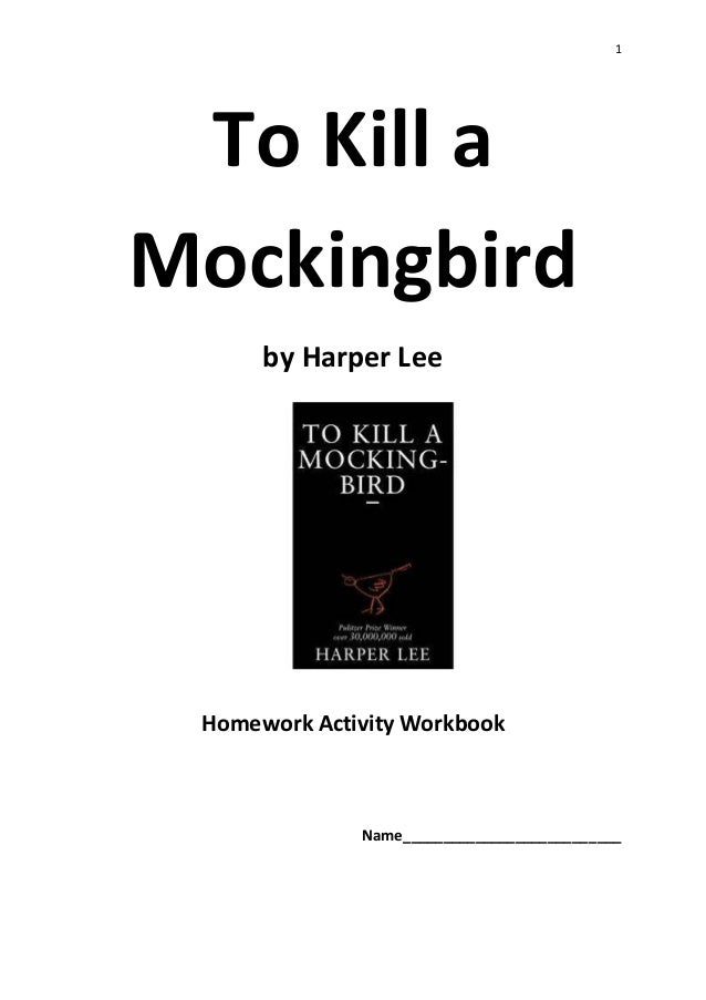 1 To Kill a Mockingbird by Harper Lee Homework Activity Workbook Name___________________________