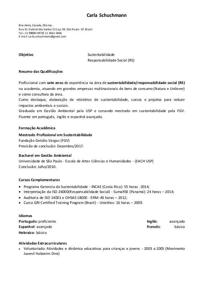 Carla Schuchmann Brasileira, Casada, 28 anos. Rua Dr. Gabriel dos Santos 511 ap. 94. São Paulo- SP. Brasil Tel.:11 99880-9...