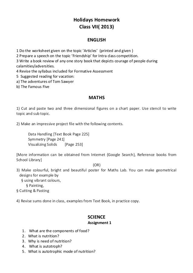 Holidays Homework Class VII( 2013) ENGLISH 1 Do the worksheet given on the topic 'Articles' (printed and given ) 2 Prepare...