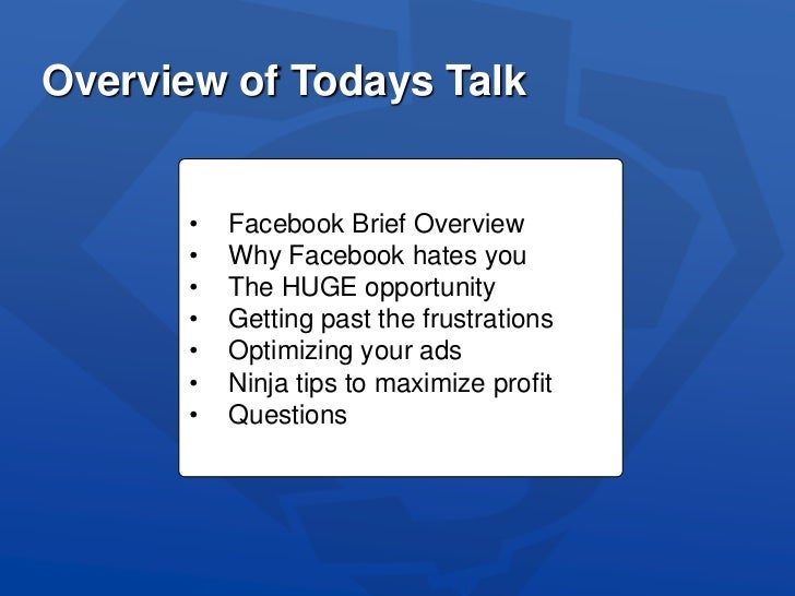 Overview of Todays Talk<br /><ul><li>Facebook Brief Overview
