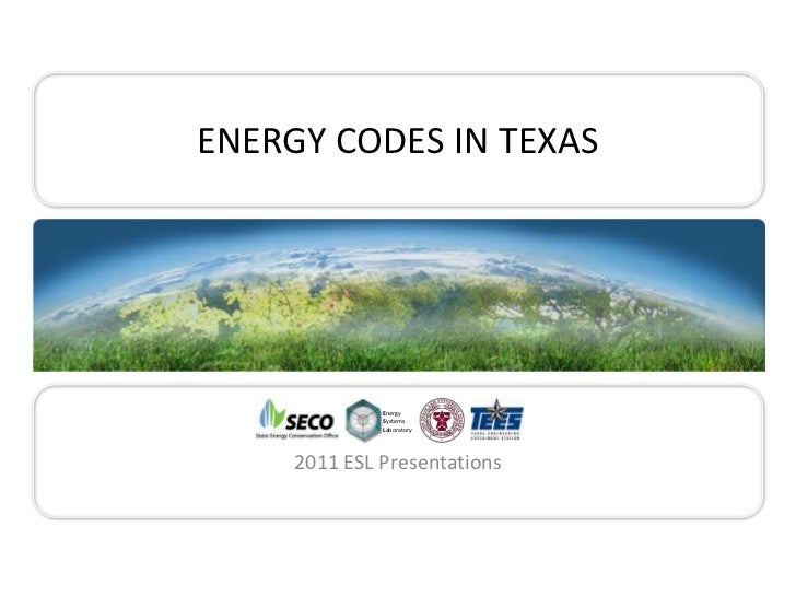 ENERGY CODES IN TEXAS                       Energy                       Systems                       Laboratory         ...