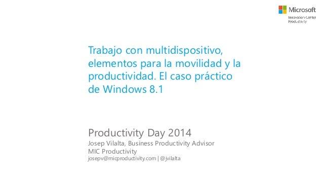 Trabajo con multidispositivo, elementos para la movilidad y la productividad. El caso práctico de Windows 8.1 Productivity...