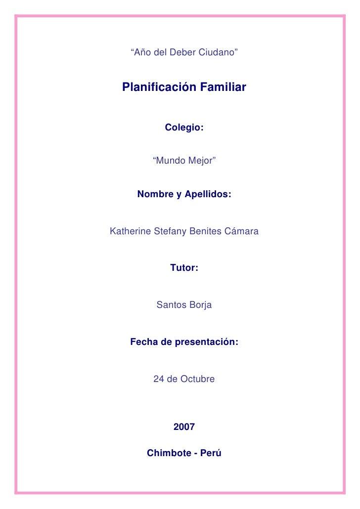 """""""Año del Deber Ciudano""""     Planificación Familiar              Colegio:            """"Mundo Mejor""""        Nombre y Apellido..."""