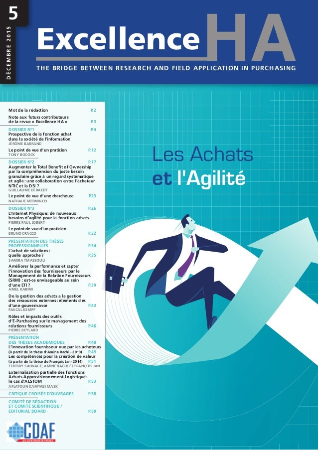 Les Achats et l'Agilité HAExcellence THE BRIDGE BETWEEN RESEARCH AND FIELD APPLICATION IN PURCHASING DÉCEMBRE2015 5 Mot de...