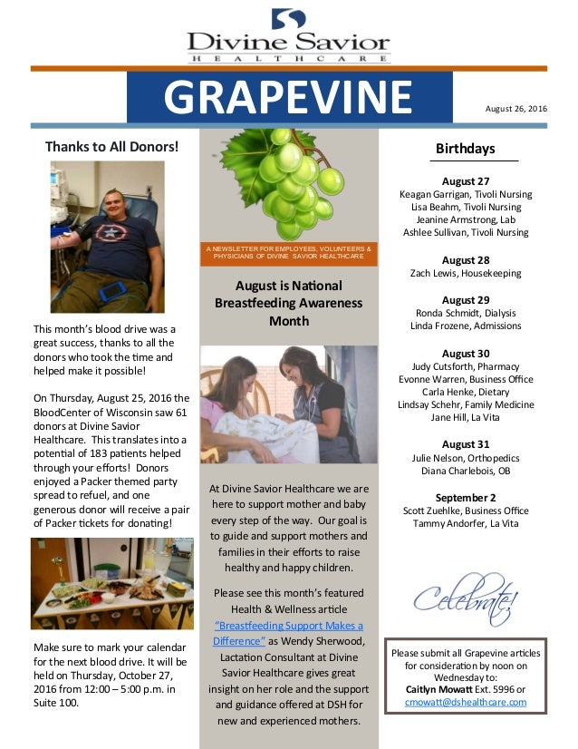 August 26, 2016 A NEWSLETTER FOR EMPLOYEES, VOLUNTEERS & PHYSICIANS OF DIVINE SAVIOR HEALTHCARE GRAPEVINE Birthdays August...