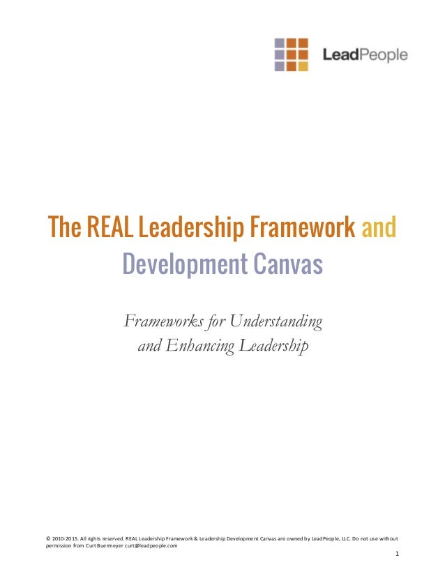 © 2010-2015. All rights reserved. REAL Leadership Framework & Leadership Development Canvas are owned by LeadPeople, LLC. ...